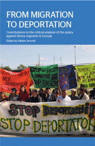 Cover «From Migration to Deportation. Contributions to the critical analysis of the policy against Roma migrants in Europe» (2012)